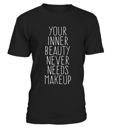 "# You Inner Beauty Never Needs Makeup Positivity T-Shirt .  Special Offer, not available in shops      Comes in a variety of styles and colours      Buy yours now before it is too late!      Secured payment via Visa / Mastercard / Amex / PayPal      How to place an order            Choose the model from the drop-down menu      Click on ""Buy it now""      Choose the size and the quantity      Add your delivery address and bank details      And that's it!      Tags: People don't believe that…"