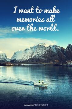 I want to make memories all over the world. ~ Travel Quotes #travelquotes #travel #quotes
