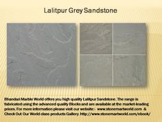 Lalitpur Grey Sandstone Lalitpur Grey Sandstone is characteristically light blue grey sandstone, which provides a striking and individual look to any project. Lalitpur Grey Sandstone is hard, durable stone making this a fantastic stone for any project. Bhandari Marble World offers you high quality Lalitpur Sandstone. The range is fabricated using the advanced quality Blocks and are available at the market-leading prices. The Lalitpur Sandstones come with the features like flawless quality…