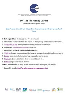 10 tips for family carers http://carersweek.ie/userfiles/file/Ten%20Tips%20for%20Family%20Carers.pdf