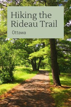 The Rideau Trail is a nearly trail system between Ottawa and Kingston. Here is my summary of hiking Km 0 to Km in Ottawa. Bike Trails, Hiking Trails, Alberta Canada, Ottawa River, Quebec, Ontario Travel, Ottawa Ontario, Montreal, Walking Paths