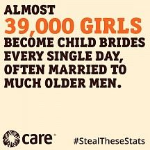 Steal These Stats Almost 39,000 girls become child brides every single day, often married to much older men.