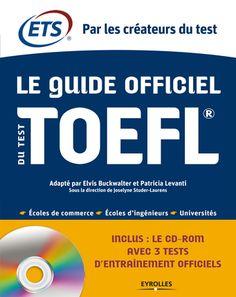 Educational Testing Service ETS, Elvis Buckwalter, Patricia Levanti, Joselyne Studer-Laurens- Le guide officiel du test TOEFL