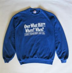 Over the Hill gag gift sweatshirt royal blue by afterglowvintage, $18.00
