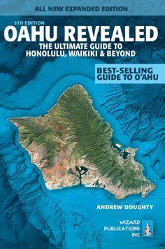 Oahu Revealed: The Ultimate Guide to Honolulu, Waikiki & Beyond (Oahu Revisited): Andrew Doughty, Leona Boyd: 9780983888789: Amazon.com: Books