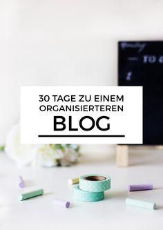 30 Tage zu einem organisierteren Blog - ein Action Plan mit kleinen und einfachen Schritten, um deinen Blog in den nächsten 30 Tagen neu zu organisieren.