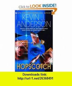 Hopscotch (9780553576405) Kevin J. Anderson , ISBN-10: 0553576402  , ISBN-13: 978-0553576405 ,  , tutorials , pdf , ebook , torrent , downloads , rapidshare , filesonic , hotfile , megaupload , fileserve