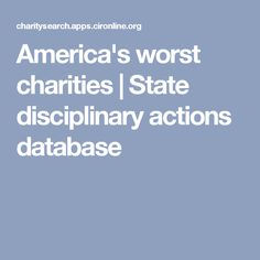America's worst charities | State disciplinary actions database