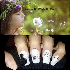Dandelion Nails.. Dream It. Wish It. Do It.