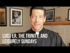 Lucifer, the Trinity, and Leisurely Sundays - YouTube
