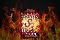 No este año tampoco veremos 'The Winds of Winter'. Para compensar un poco George R.R. Martin lanzará 'Fire and Blood'