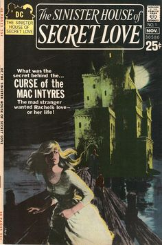 Sinister-House-of-Secret-Love-1-Oct-Nov-1971 Sinister House of Secret Love!   Nov, 1971.  Gothic Romance in the comic world didn't last very long. Too bad... would have loved to see more comic artists try their hand at that genre.