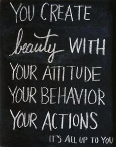 Be beautiful in everything you do...