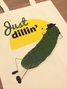 A tote bag featuring the chillest pickle on earth.