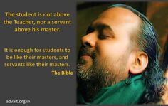 The student is not above the Teacher, nor a servant above his master.  It is enough for students to be like their masters, and servants like their masters. ~Bible #ShriPrashant #Advait #bible #jesus #god #teacher #guru #student #disciple #master #servant Read at:- prashantadvait.com Watch at:- www.youtube.com/c/ShriPrashant Website:- www.advait.org.in Facebook:- www.facebook.com/prashant.advait LinkedIn:- www.linkedin.com/in/prashantadvait Twitter:- https://twitter.com/Prashant_Advait