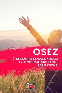Osez être l'entrepreneure alignée avec vos valeurs et aspirations via @sophieturpaud Amélioration Continue, La Quete, Mindset, Business, Being Alone, Moving Forward, Deceit, Purpose, Attitude