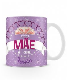 Caneca Essa Mãe é um Luxo - Rosa   Uzinga Presentes Criativos - Loja de Presentes Criativos e Diferentes