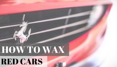 Best Wax for Red Cars  http://carwaxpro.com/best-wax-for-the-red-car/  #BestWaxforRedCars #WaxforRedCars