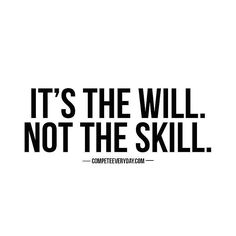 We all have the will! Right?  P.S. Looking for a better way to build your business? Check out http://ift.tt/2e1GAWr