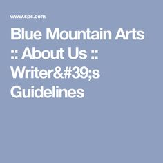 Blue Mountain Arts :: About Us :: Writer's Guidelines