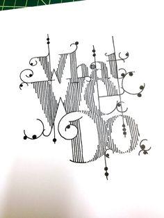 What We Do Handwritten typography 9.6.14 photo #ClientWorkThatDidntMakeFinalCut#OhWells