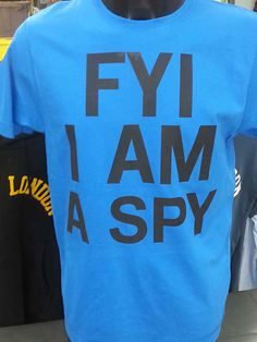 FYI I AM A SPY - again competition tshirt for one of the parties. Be original and make your own party design t-shirt. We have a lots of different print processes which you can't even think about.   #competition #party #partytshirt #partyidea #funnytshirt #fun #tshirt #FYI #spy #spytshirt  #customprint #customprinting #savagelondon #personalisedtshirt #tshirtprintimng