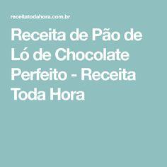 Receita de Pão de Ló de Chocolate Perfeito - Receita Toda Hora