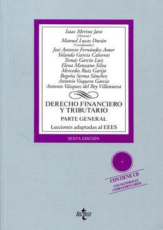 Derecho financiero y tributario. Parte general : lecciones adaptadas al EEES / Isaac Merino Jara (director) ; Manuel Lucas Durán (coordinador) ; José Antonio Fernádez Amor ... [et al.]. Tecnos, 2017