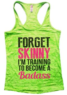 FORGET SKINNY I'M TRAINING TO BECOME A Badass Burnout Tank Top By Funny Threadz