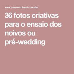 36 fotos criativas para o ensaio dos noivos ou pré-wedding