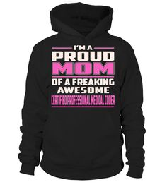 Certified Professional Medical Coder Proud MOM Job Title T-Shirt #CertifiedProfessionalMedicalCoder