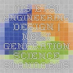 MS-ETS1 Engineering Design | Next Generation Science Standards