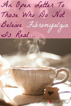 an open letter to those who beleive fibromyalgia is not real