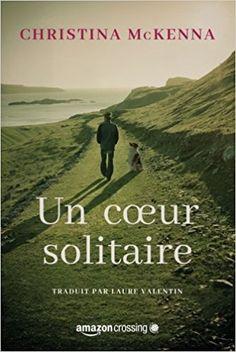 Amazon.fr - Un cœur solitaire - Christina McKenna, Laure Valentin - Livres