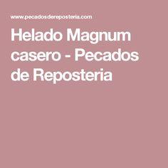 Helado Magnum casero - Pecados de Reposteria