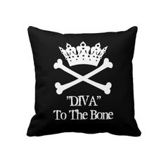 """DIVA"" To The Bone! - DIVA Throw Pillow"