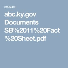 abc.ky.gov Documents SB%2011%20Fact%20Sheet.pdf
