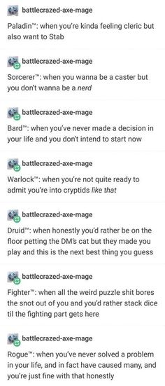 Bard, Druid, Paladin, and Rogue.those are the classes I legit wanna play (and those descriptions are honestly too spot on 😂) Writing Tips, Writing Prompts, Geeks, Dnd Stories, Dnd Funny, Hilarious, Dungeons And Dragons Memes, Dragon Memes, Dnd Characters