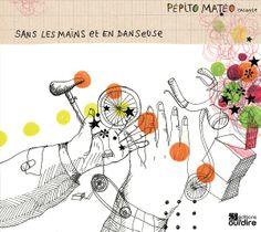 Sans les mains et en danseuse de Pépito Matéo Oui'dire dans la collection Contes d'auteurs Dire, Oui, Playing Cards, Snoopy, Fictional Characters, Collection, Authors, Hands, Playing Card Games