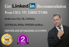 Get LinkedIn Recommendation from CEO,VP And Directors.