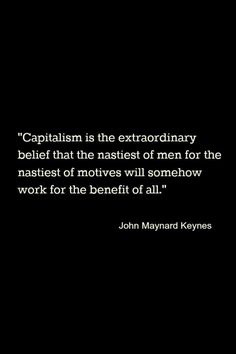 Capitalism- oh all the wealth will trickle down to our dead bodies some day