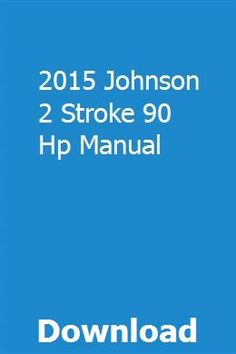2015 Johnson 2 Stroke 90 Hp Manual pdf download online full