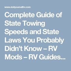 Complete Guide of State Towing Speeds and State Laws You Probably Didn't Know – RV Mods – RV Guides – RV Tips | DoItYourselfRV