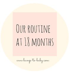 18 Months Old - Our Routine | Bump to Baby