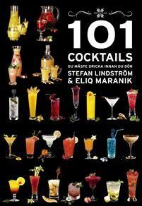 """""""101 Cocktails du måste dricka innan du dör"""" av Stefan Lindström"""
