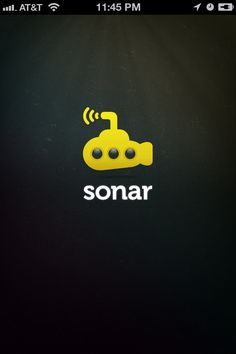 Sonar > good - subtle under the water lighting and whimsical sumbarine logo ... nod to Beatle's yellow submarine?