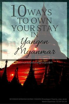 11 Ways to Own Your Stay in Yangon, Myanmar. Land of the Golden Pagodas. Myanmar Travel, Burma Myanmar, Asia Travel, Solo Travel, Yangon, World Pictures, Buddhist Temple, Family Travel, Travel Couple