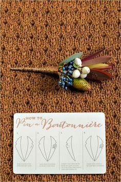 how to pin a boutonniere instructions #groom #fallwedding #weddingchicks http://www.weddingchicks.com/2013/12/31/bright-bronze-wedding-inspiration/