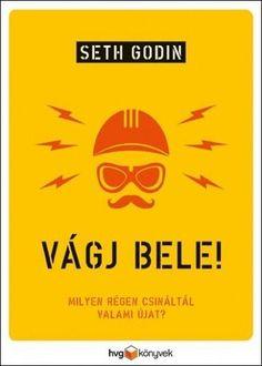 Vágj bele! Seth Godin, Michelle Obama, Humor, Books, Products, Libros, Humour, Book, Moon Moon