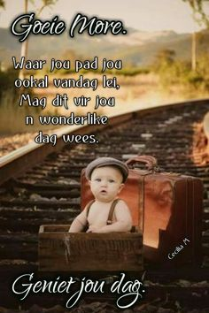 Good Morning Wishes, Good Morning Quotes, Afrikaanse Quotes, Goeie Nag, Goeie More, Deep Thoughts, Poems, Spirituality, Cards